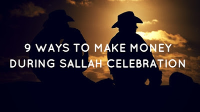 ways to make money in nigeria during sallah celebration