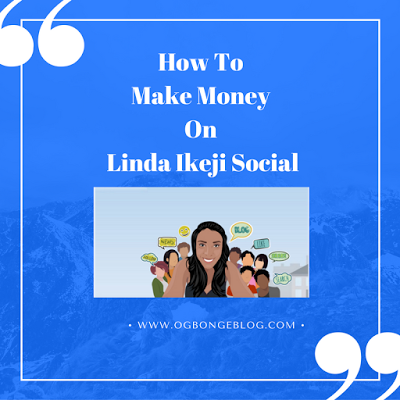 make money on linda ikeji blog social network