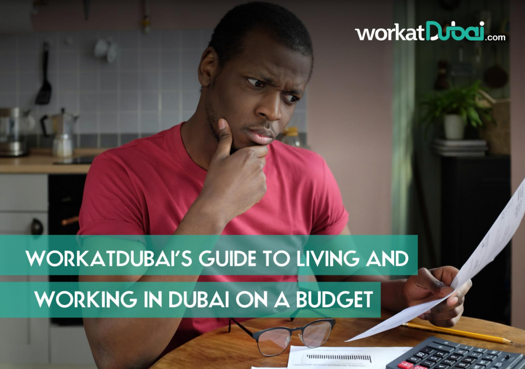 WorkAtDubai'S Guide To Living and Working in Dubai On A Budget